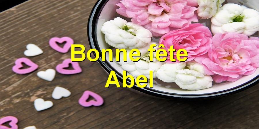 Bonne fête Abel