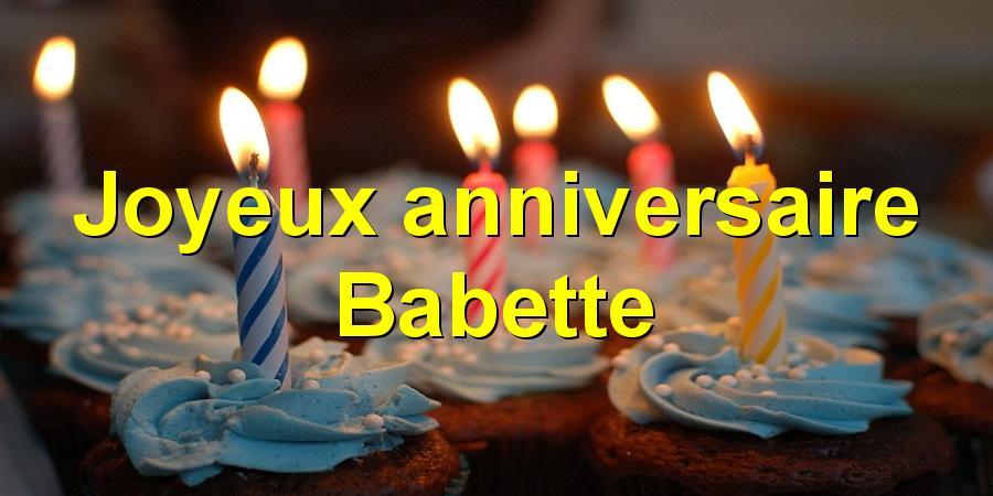 Joyeux anniversaire Babette