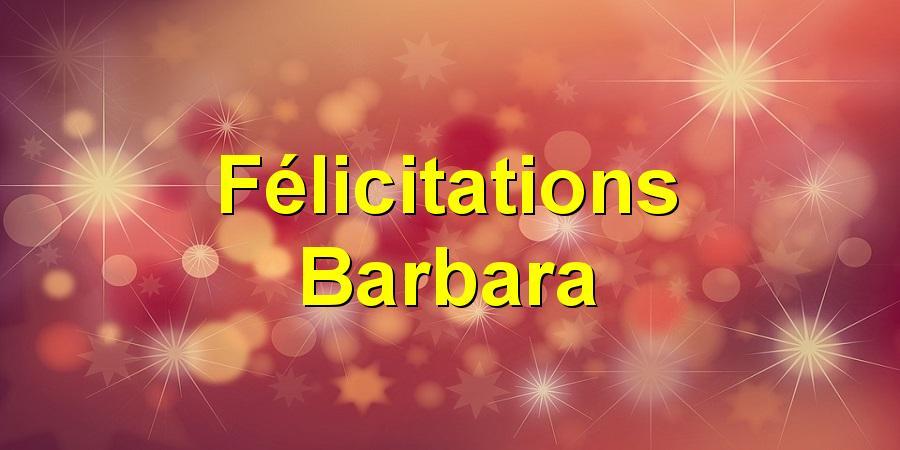 Félicitations Barbara