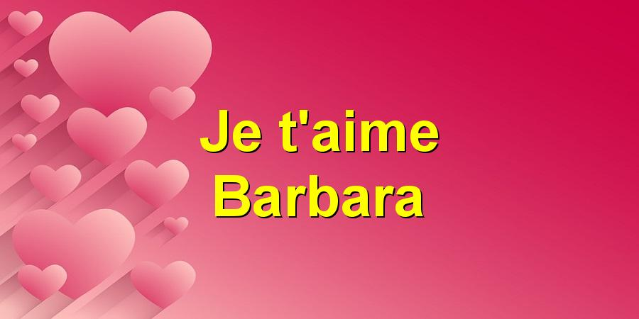 Je t'aime Barbara