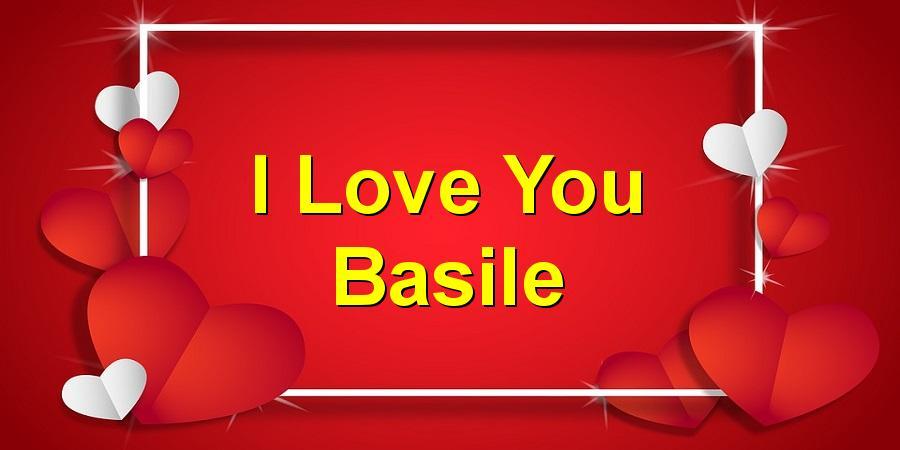 I Love You Basile
