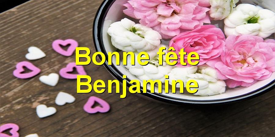 Bonne fête Benjamine