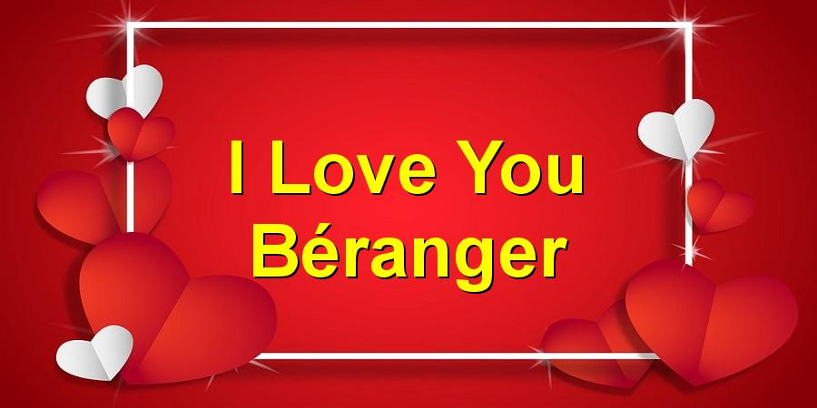 I Love You Béranger