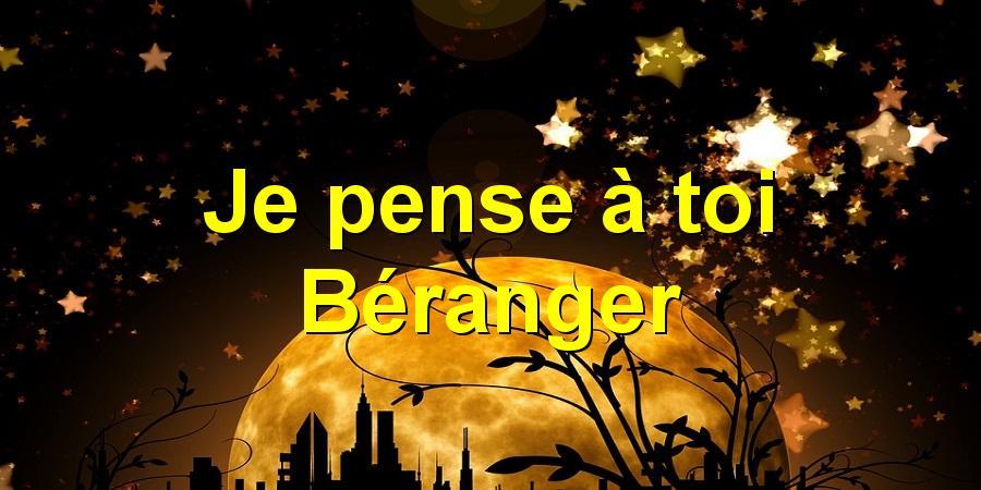 Je pense à toi Béranger