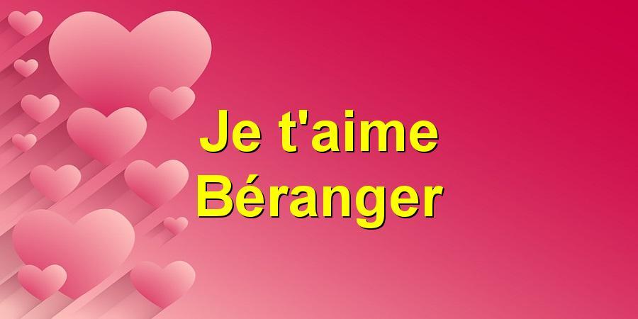 Je t'aime Béranger