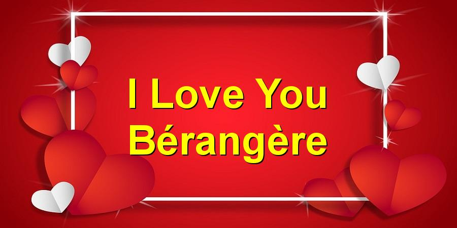 I Love You Bérangère