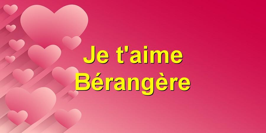 Je t'aime Bérangère