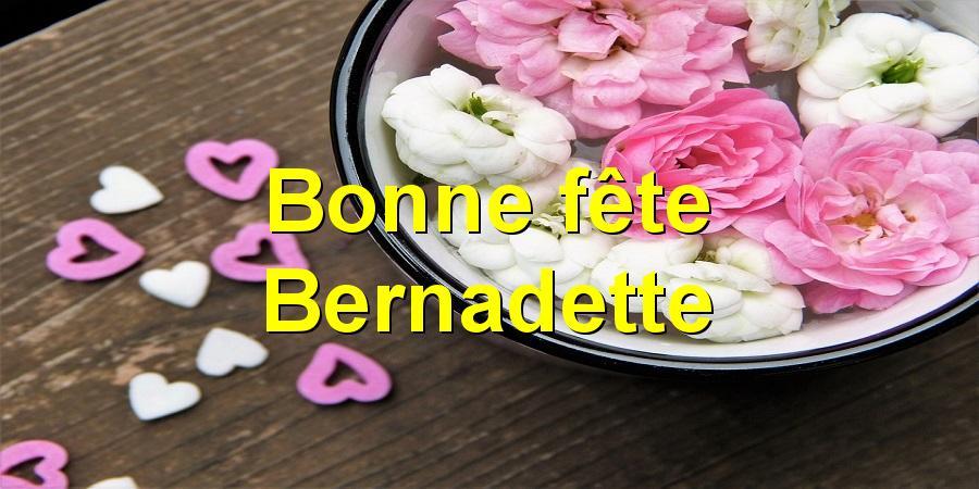 Bonne fête Bernadette