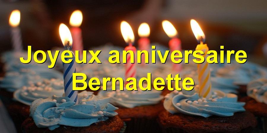 Joyeux anniversaire Bernadette