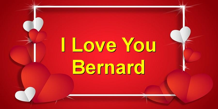 I Love You Bernard