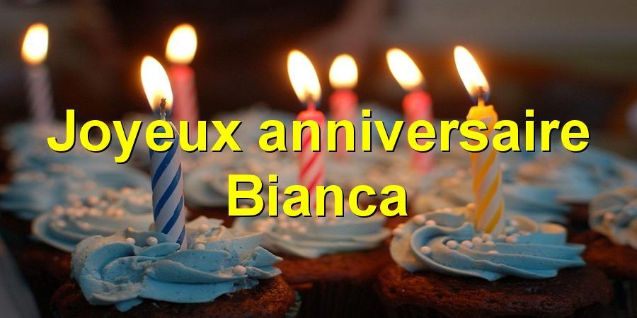 Joyeux anniversaire Bianca