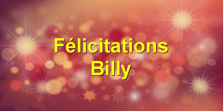 Félicitations Billy