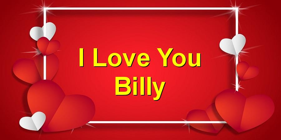 I Love You Billy