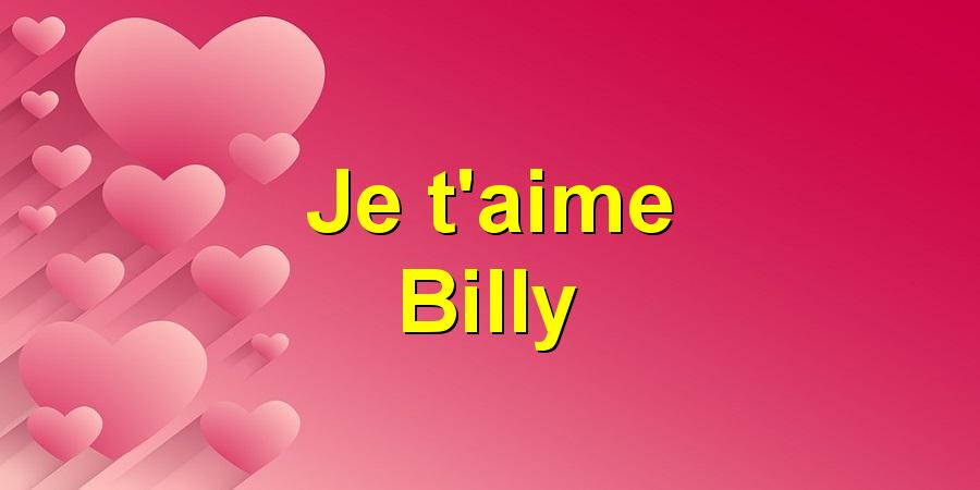 Je t'aime Billy