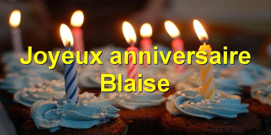 Joyeux anniversaire Blaise