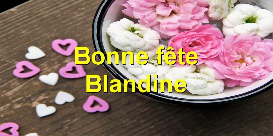 Bonne fête Blandine