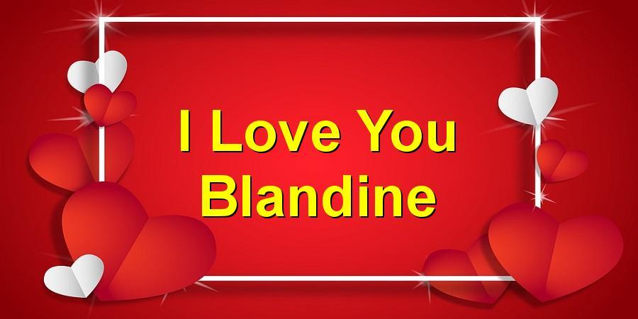 I Love You Blandine