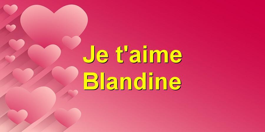 Je t'aime Blandine