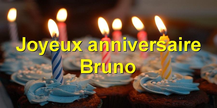 Joyeux anniversaire Bruno