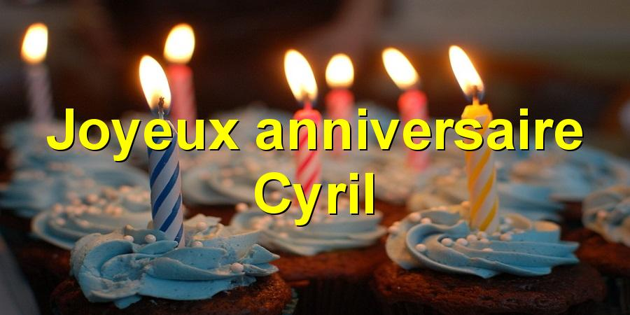 Joyeux Anniversaire Cyril