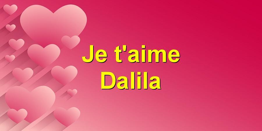 Je t'aime Dalila