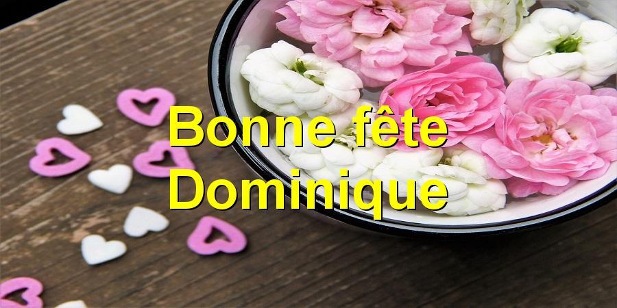 Bonne fête Dominique