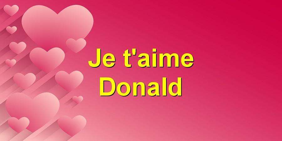 Je t'aime Donald