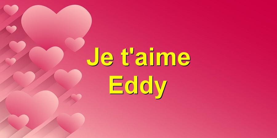Je t'aime Eddy