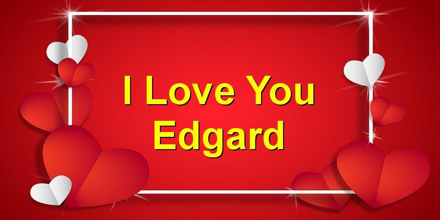I Love You Edgard