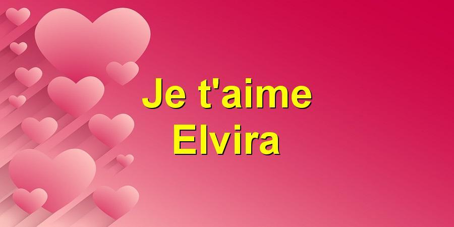 Je t'aime Elvira