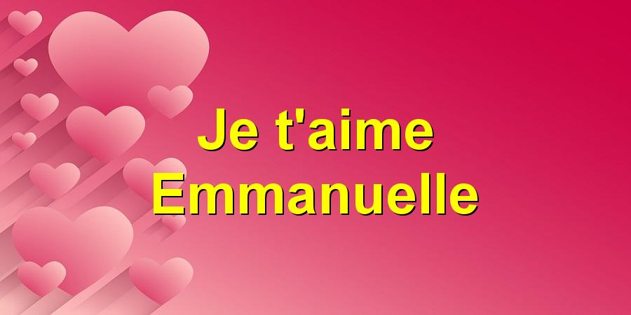 Je T Aime Emmanuelle