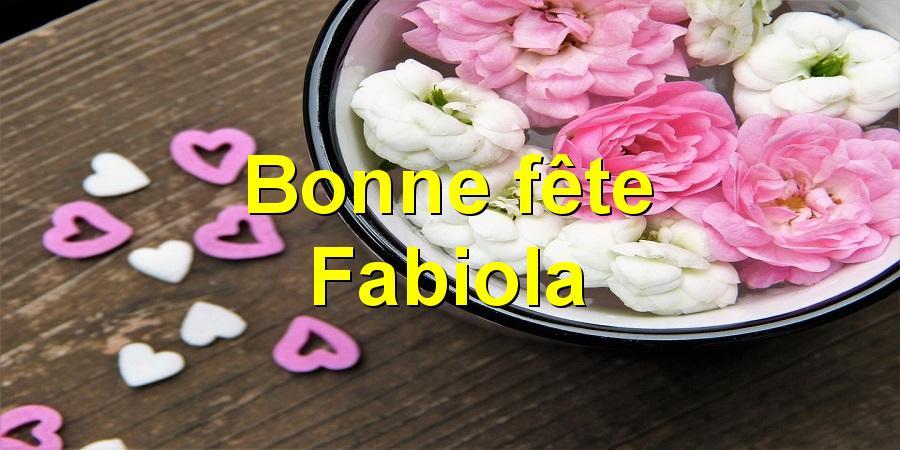 Bonne fête Fabiola