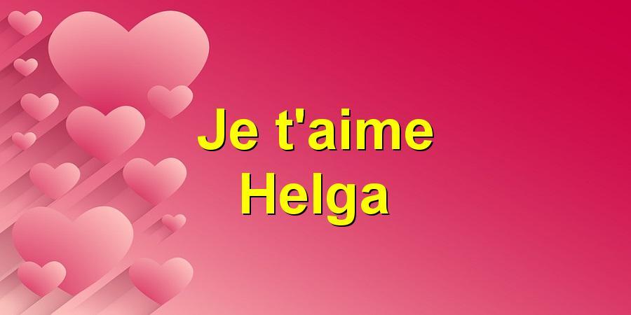 Je t'aime Helga
