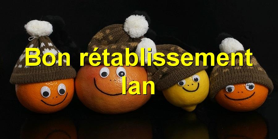 Bon rétablissement Ian