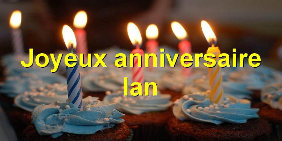 Joyeux anniversaire Ian