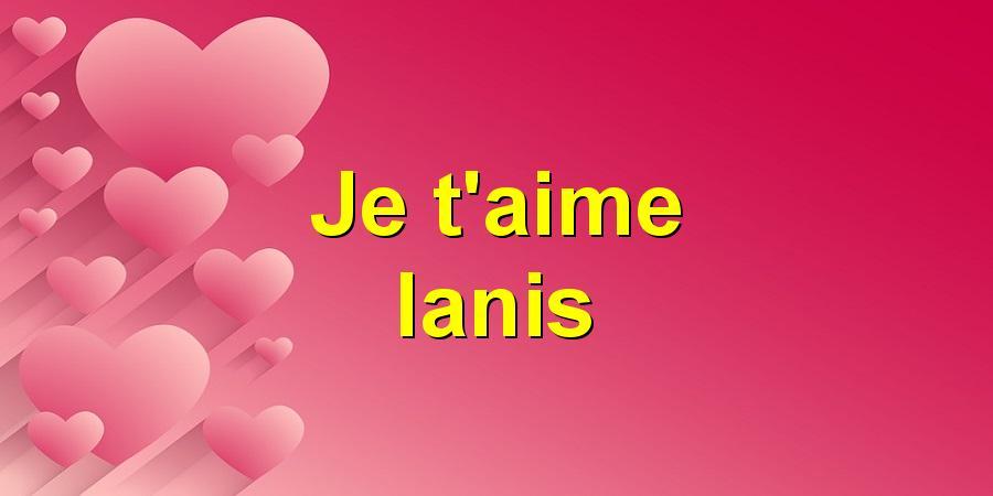 Je t'aime Ianis