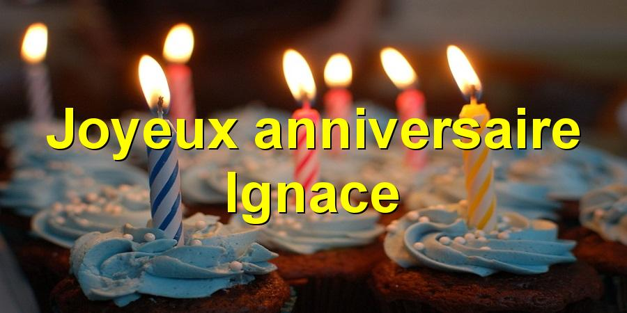 Joyeux anniversaire Ignace
