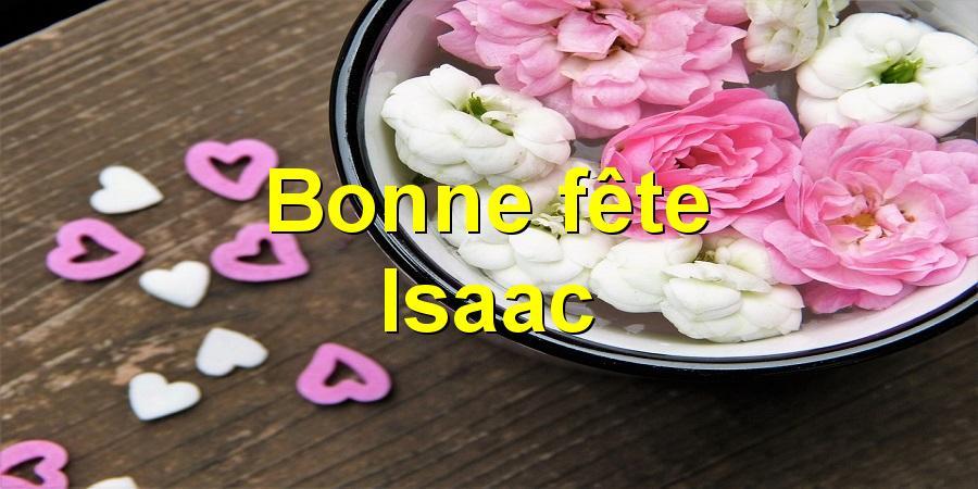 Bonne fête Isaac