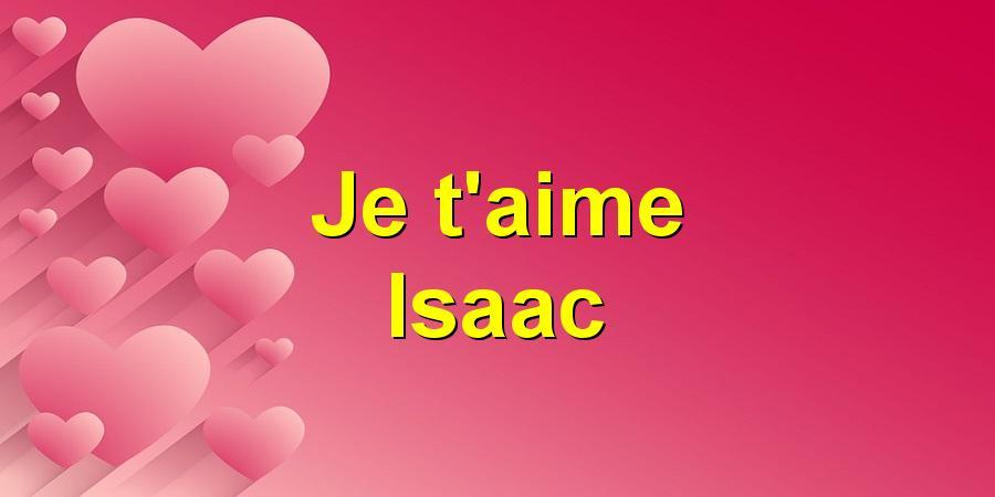 Je t'aime Isaac