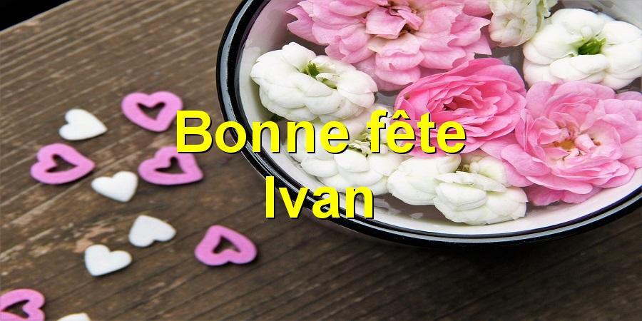Bonne fête Ivan