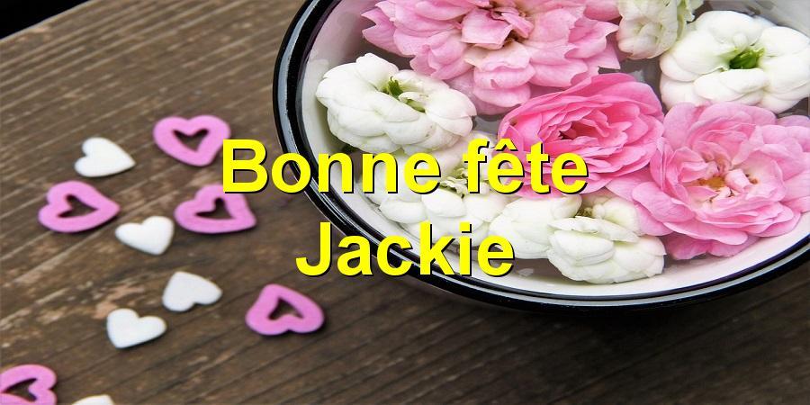 Bonne fête Jackie