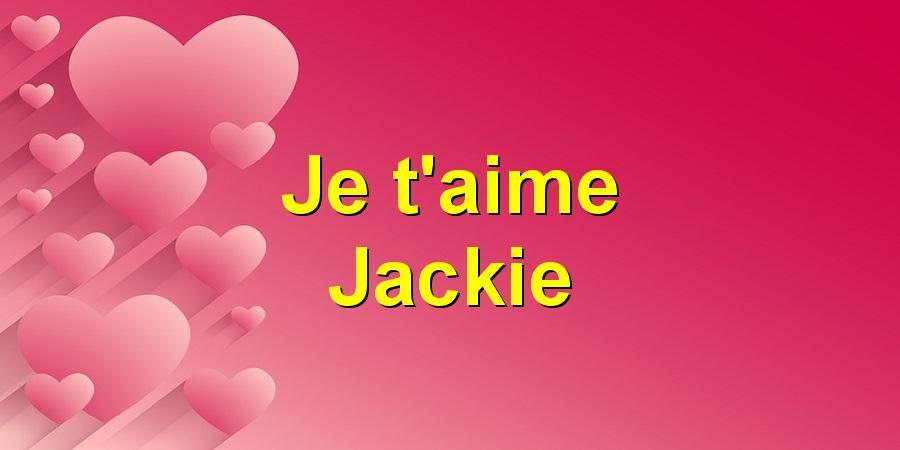 Je t'aime Jackie
