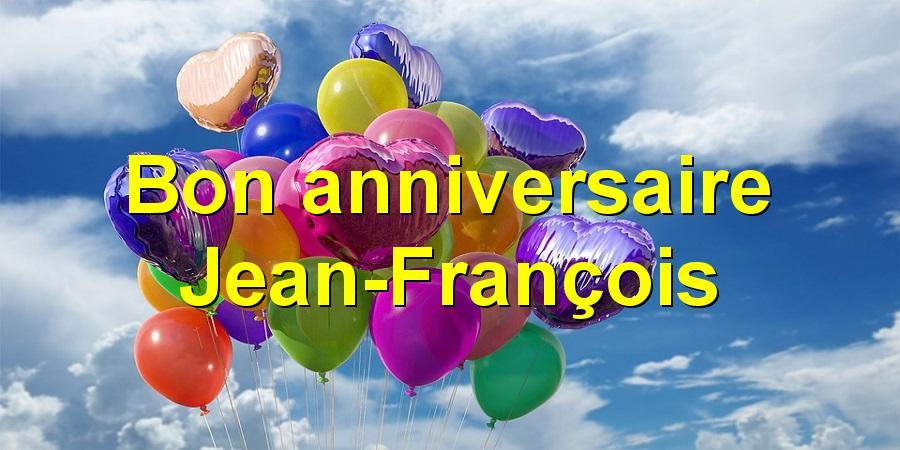 Joyeux Anniversaire Jean Francois