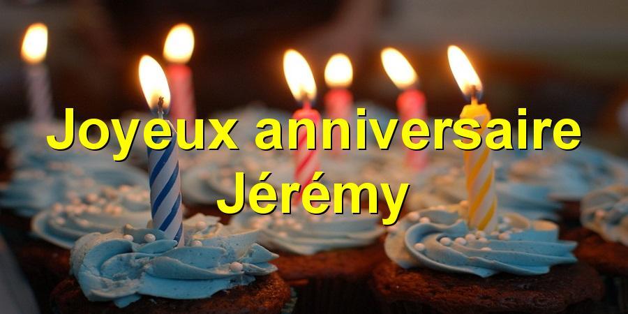 Joyeux Anniversaire Jeremy