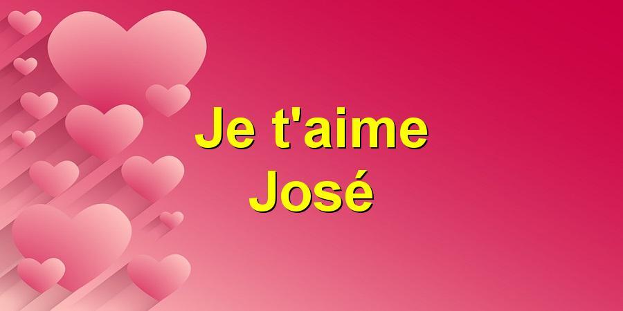Je T Aime Jose