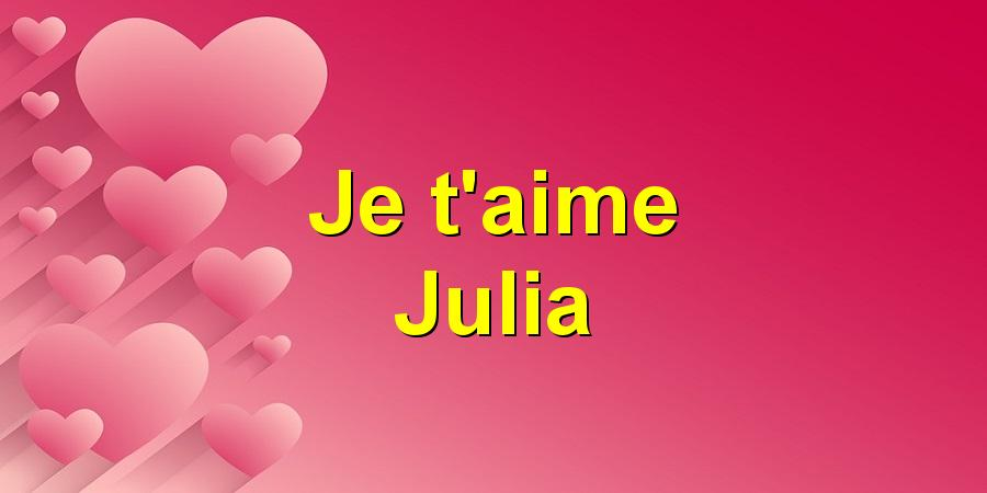 Je T Aime Julia