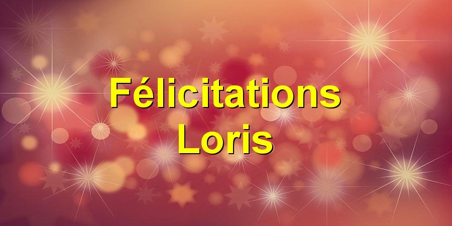 Félicitations Loris