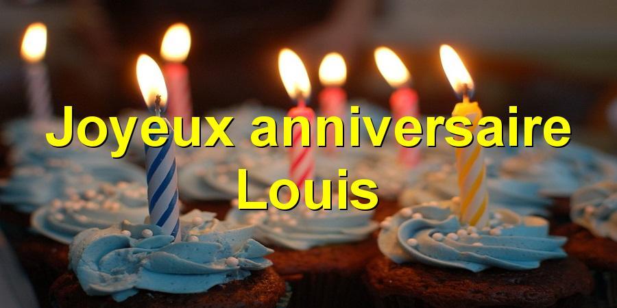 Joyeux anniversaire Louis