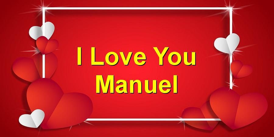 I Love You Manuel