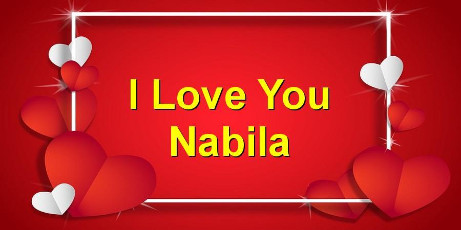 I Love You Nabila